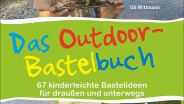 outdoor bastel kinder natur outdoor bastelbuch cover